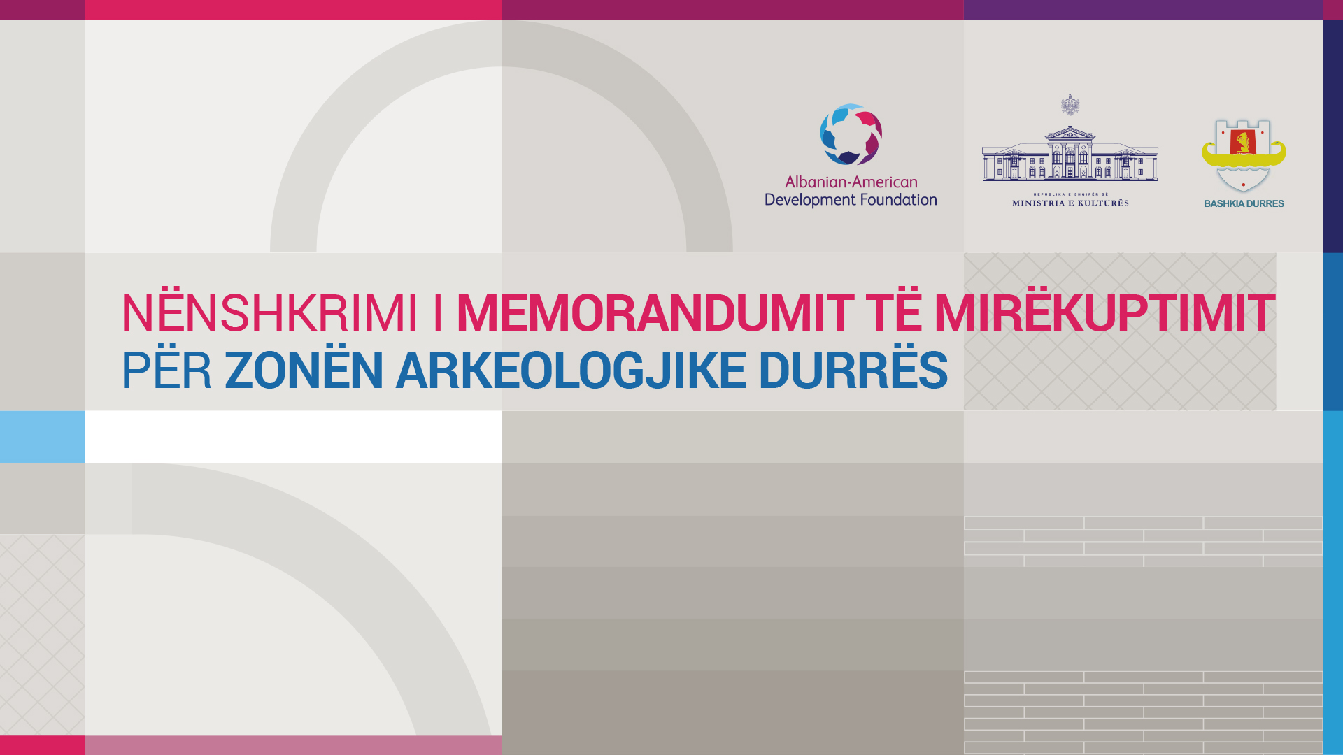 """Signing of the Memorandum of Understanding for Integrated Management of the archeological area """"A"""" & """"B"""" Durrës, and creation of TID Durrës"""